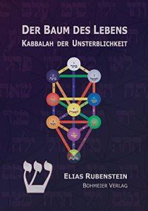 Elias Rubenstein - Der Baum des Lebens – Kabbalah der Unsterblichkeit
