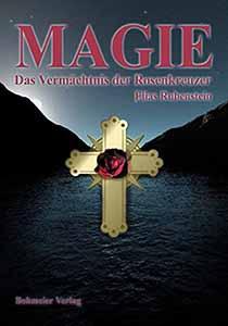 Elias Rubenstein - Magie – Das Vermächtnis der Rosenkreuzer